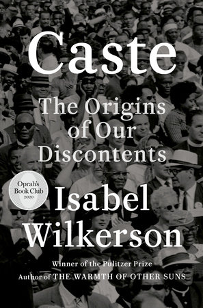 Caste: The Origins Of Our Discontent, By Isabel Wilkerson – Study Group